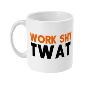11oz Mug work shy twat