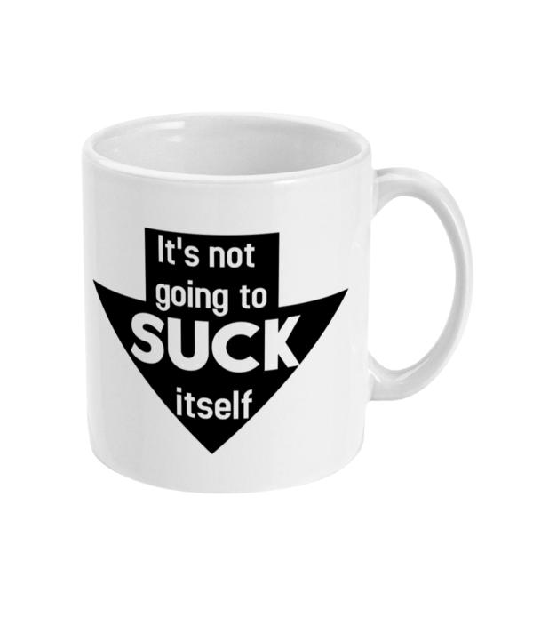 11oz Mug suck it mug