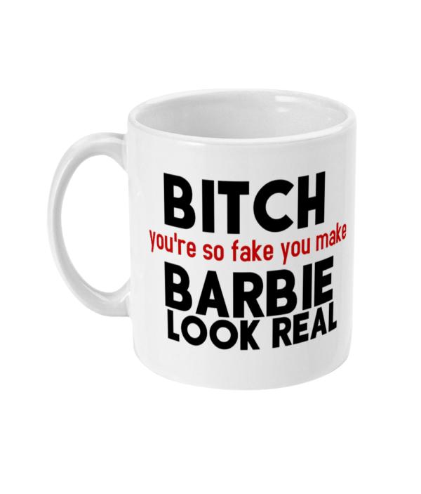 11oz Mug bitch-barbie barbie