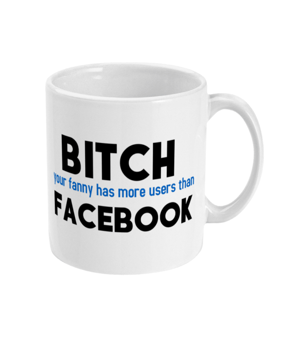 11oz Mug bitch-facebook bitch