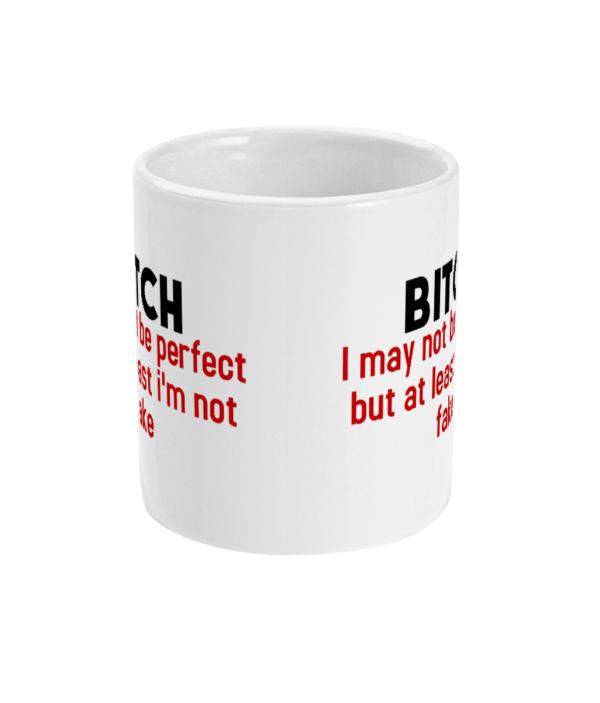 11oz Mug bitch-fake bitch