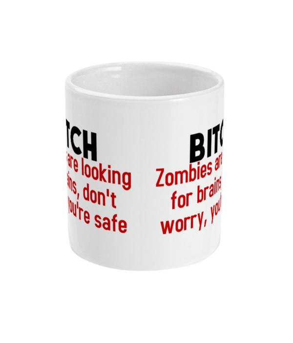 11oz Mug bitch-zombies bitch
