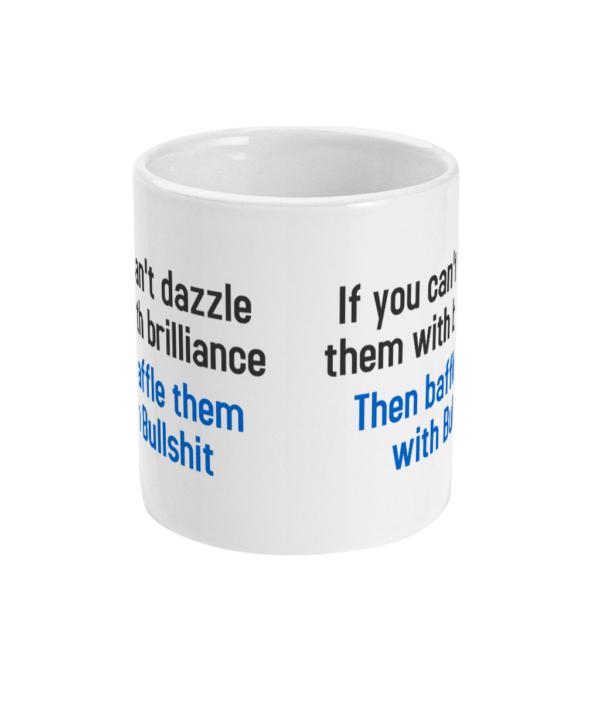 11oz Mug Dazzle them with bullshit bullshit