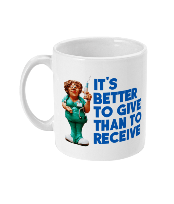 11oz Mug Its better to give than receive give