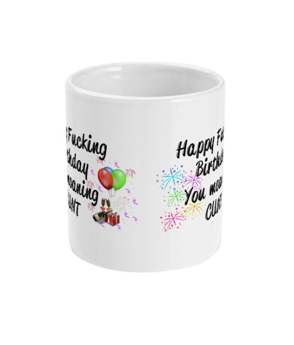 11oz Mug Happy Birthday you Moaning Cunt cunt