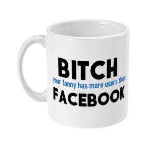 11oz Mug bitch-facebook