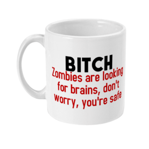 11oz Mug bitch-zombies