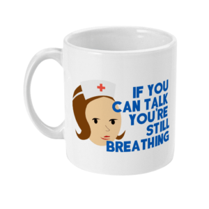 11oz Mug If you can talk you are still breathing