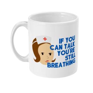 11oz Mug If you can talk you are still breathing breathing