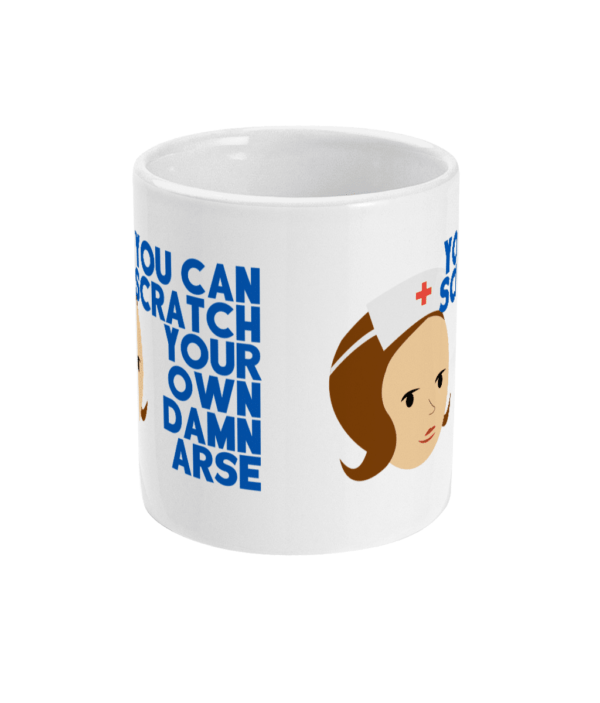 11oz Mug You can scratch your own damn arse arse