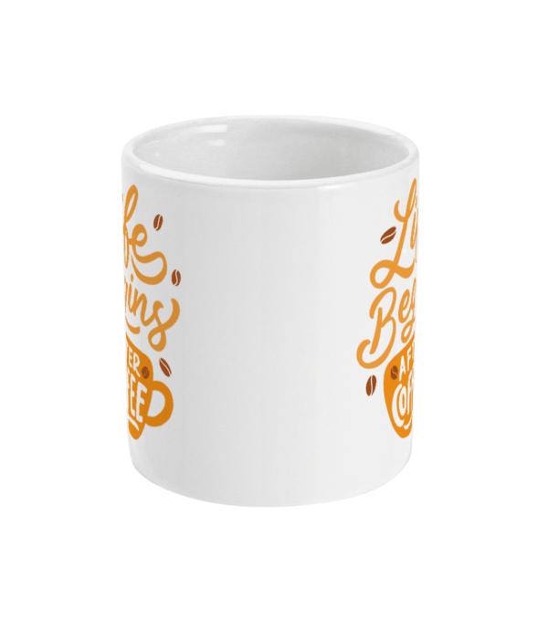 Life begins after coffee 11oz Mug