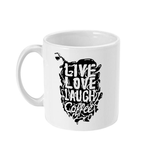 Live love laugh coffee 11oz Mug Live love laugh coffee 11oz Mug