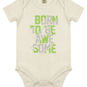 Born to be awesome ORGANIC babygrow awesome