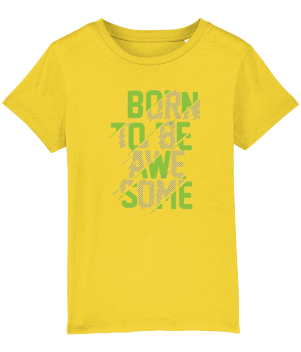 Born to be awesome child's T shirt born to be awesome