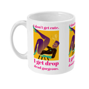 Drop dead gorgeous 11oz Mug